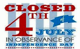 We will be closed on the 4th of July